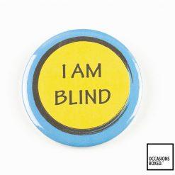 I Am Blind Pin Badge Disability Pin Badge