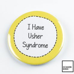 I Have Usher Syndrome Pin Badge