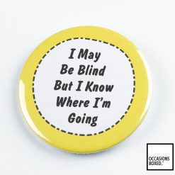 I May Be Blind But I Know Where I'm Going Pin Badge