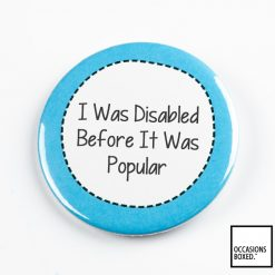 I Was Disabled Before It Was Popular Pin Badge