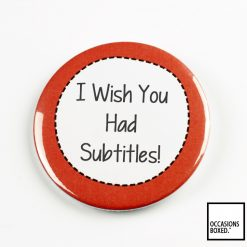 I Wish You Had Subtitles! Pin Badge