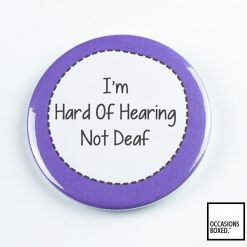 I'm Hard Of Hearing Not Deaf Pin Badge