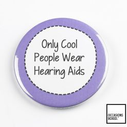 Only Cool People Wear Hearing Aids Pin Badge
