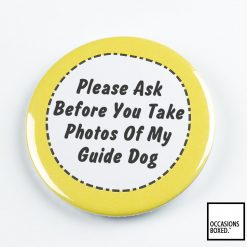 Please Ask Before You Take Photos Of My Guide Dog Pin Badge