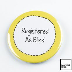 Registered As Blind Pin Badge