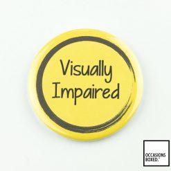 Visually Impaired Pin Badge