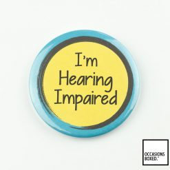 I'm Hearing Impaired Pin Badge