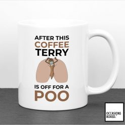 After This Coffee I'm Off For A Poo Funny Mug