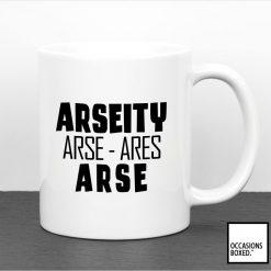 Arseity Arse Arse Arse Mug