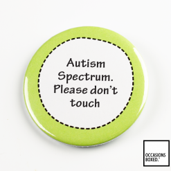 Autism Spectrum Please Don't Touch Pin Badge