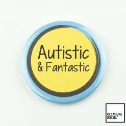 Autistic And Fantastic Pin Badge