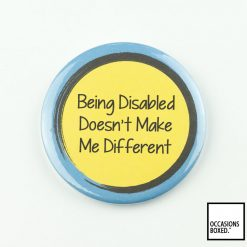 Being Disabled Doesn't Make Me Different Pin Badge