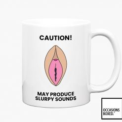 Caution May Produce Slurpy Sounds Adult Vagina Gift Mug