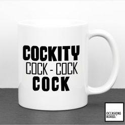 Cockity Cock Cock Cock Gift Mug