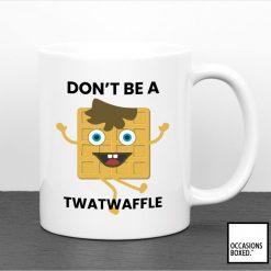 Don't Be A Twatwaffle Funny Gift Mug