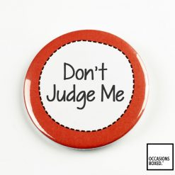 Don't Judge Me Disability Awareness Pin Badge