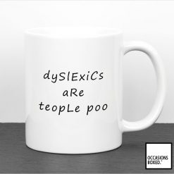 Dyslexics Are Teople Poo Mug