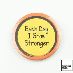 Each Day I Grow Stronger Pin Badge