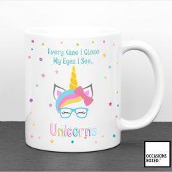 Every Time I Close My Eyes I See Unicorns Mug