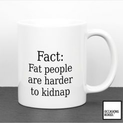 Fact Fat People Are Harder To Kidnap Mug