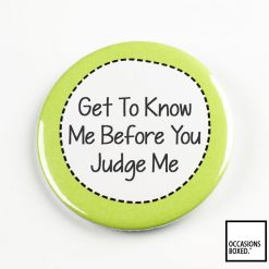 Get To Know Me Before You Judge Me Pin Badge