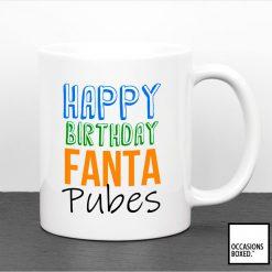 Happy Birthday Fanta Pubes Ginger Mug