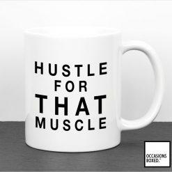 Hustle For That Muscle Mug