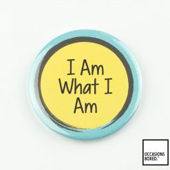 I Am What I Am Pin Badge