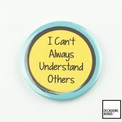 I Can't Always Understand Others Pin Badge For Disability Awareness