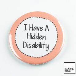 I Have A Hidden Disability Pin Badge