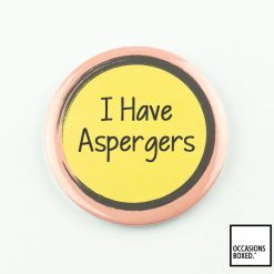 I Have Aspergers Pin Badge