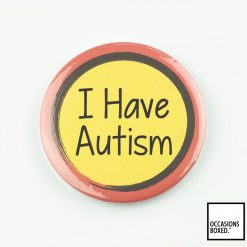 I Have Autism Pin Badge