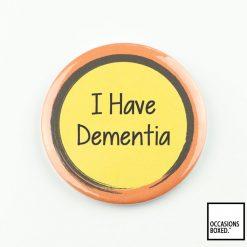 I Have Dementia Pin Badge