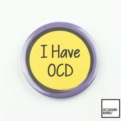 I Have OCD Pin Badge