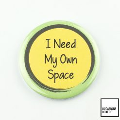 I Need My Own Space Pin Badge