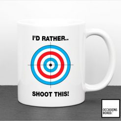 I'd Rather Shoot This Shooting Gift Mug