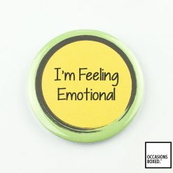 I'm Feeling Emotional Pin Badge