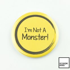 I'm Not A Monster Disability Pin Badge