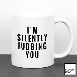 I'm Silently Judging You Mug