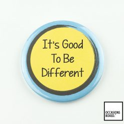 It's Good To Be Different Pin Badge