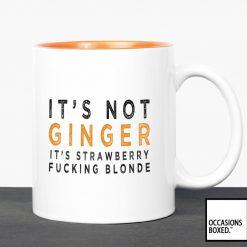 It's Not Ginger It's Strawberry Fucking Blonde Ginger Mug