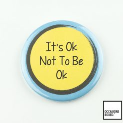 It's Ok Not To Be Ok Pin Badge