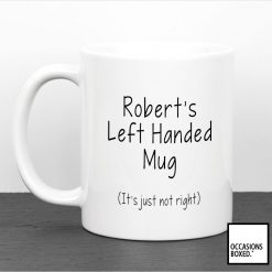 Left Handed Mug It's Just Not Right