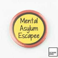 Mental Asylum Escapee Pin Badge