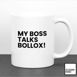 My Boss Talks Bollox Funny Mug For Work