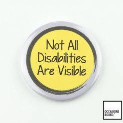 Not All Disabilities Are Visible Pin Badge