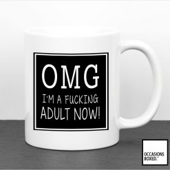 OMG I'm A Fucking Adult Now! Mug Funny Adult Gift Mug