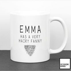 Personalised I Have A Very Hairy Fanny Adult Gift Mug