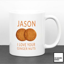 Personalised I Love Your Ginger Nuts Mug