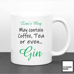 May Contain Coffee Tea Or Even Gin Mug